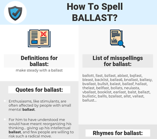 ballast, spellcheck ballast, how to spell ballast, how do you spell ballast, correct spelling for ballast