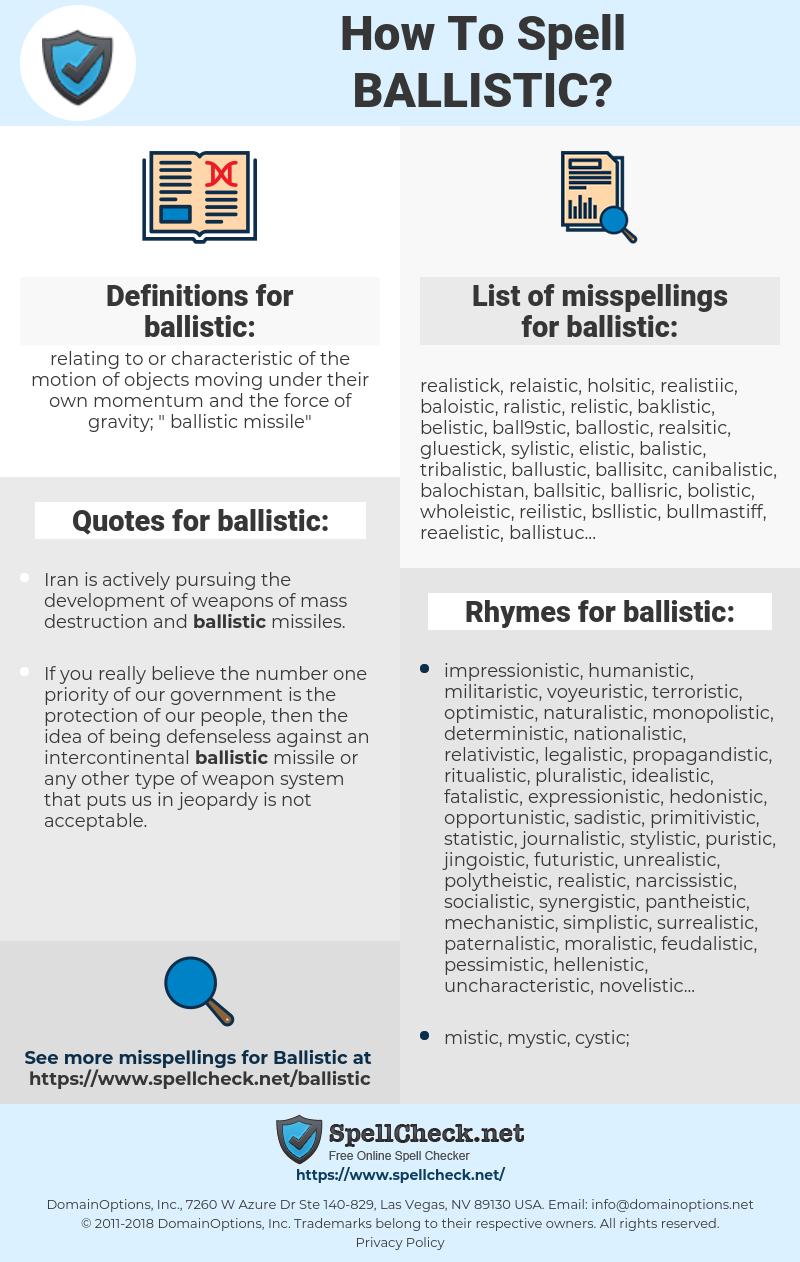 ballistic, spellcheck ballistic, how to spell ballistic, how do you spell ballistic, correct spelling for ballistic