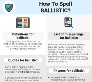 ballistic, spellcheck ballistic, how to spell ballistic, how do you spell ballistic, correct spelling for ballistic