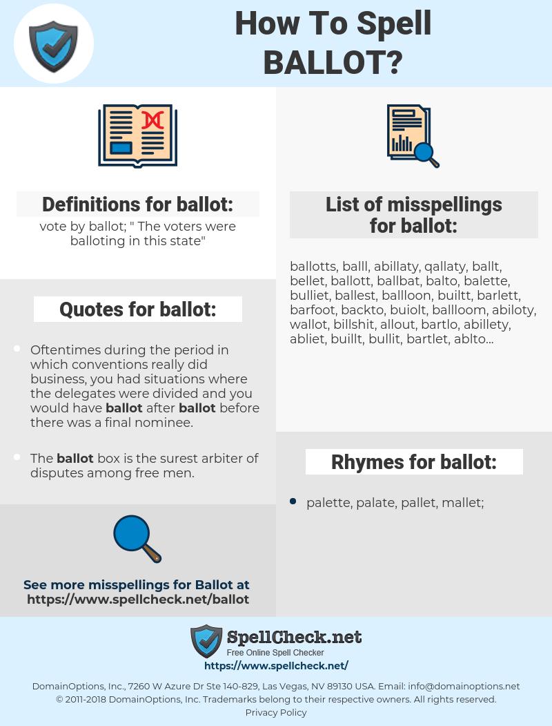 ballot, spellcheck ballot, how to spell ballot, how do you spell ballot, correct spelling for ballot