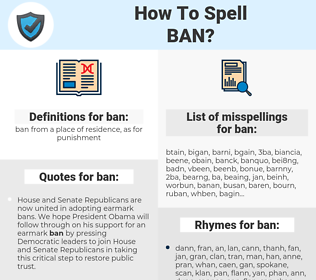 ban, spellcheck ban, how to spell ban, how do you spell ban, correct spelling for ban