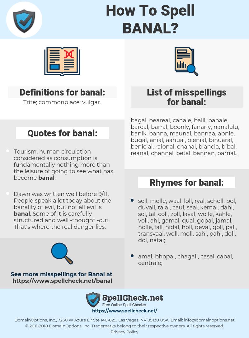banal, spellcheck banal, how to spell banal, how do you spell banal, correct spelling for banal