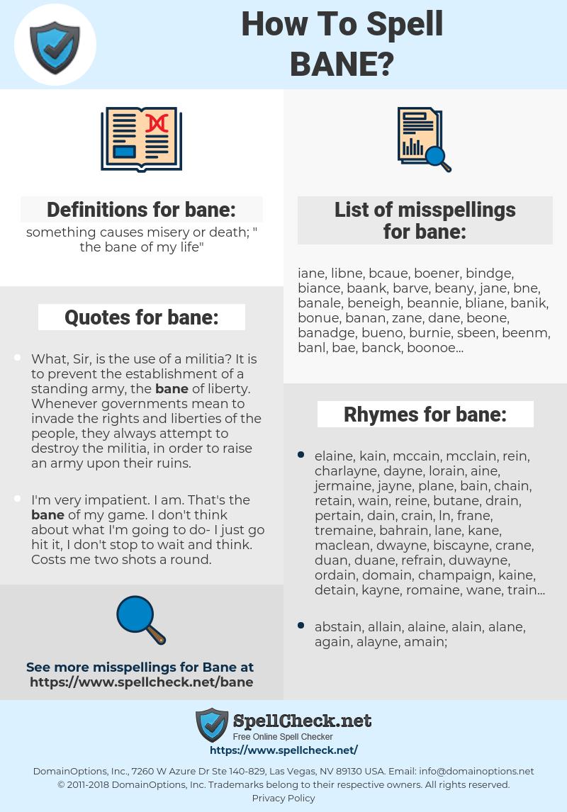 bane, spellcheck bane, how to spell bane, how do you spell bane, correct spelling for bane