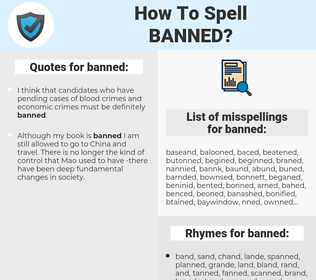 banned, spellcheck banned, how to spell banned, how do you spell banned, correct spelling for banned