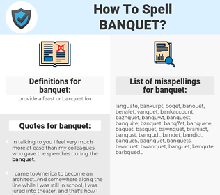 banquet, spellcheck banquet, how to spell banquet, how do you spell banquet, correct spelling for banquet