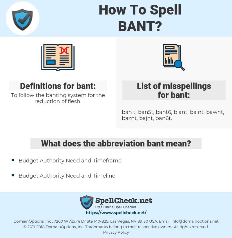 bant, spellcheck bant, how to spell bant, how do you spell bant, correct spelling for bant
