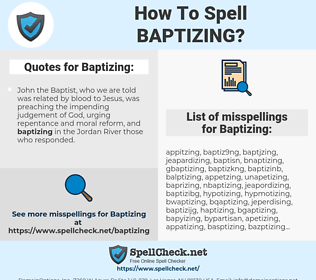 Baptizing, spellcheck Baptizing, how to spell Baptizing, how do you spell Baptizing, correct spelling for Baptizing