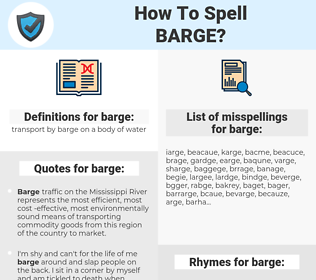 barge, spellcheck barge, how to spell barge, how do you spell barge, correct spelling for barge