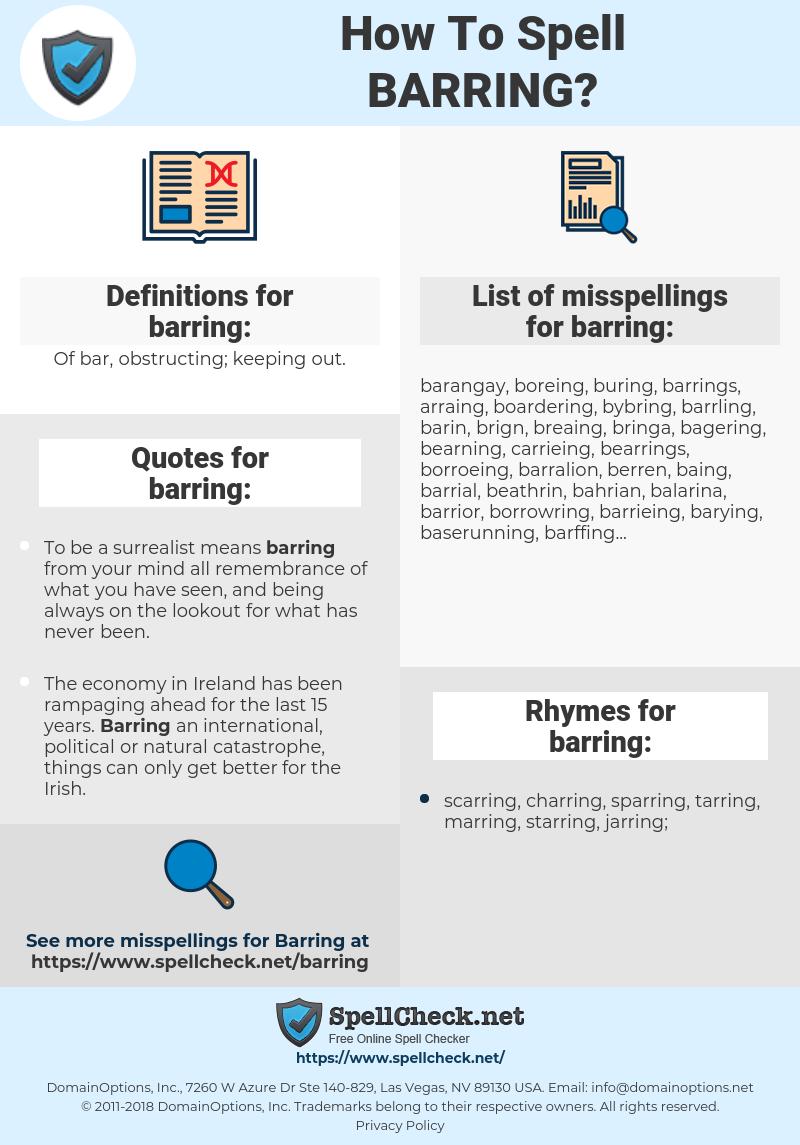 barring, spellcheck barring, how to spell barring, how do you spell barring, correct spelling for barring
