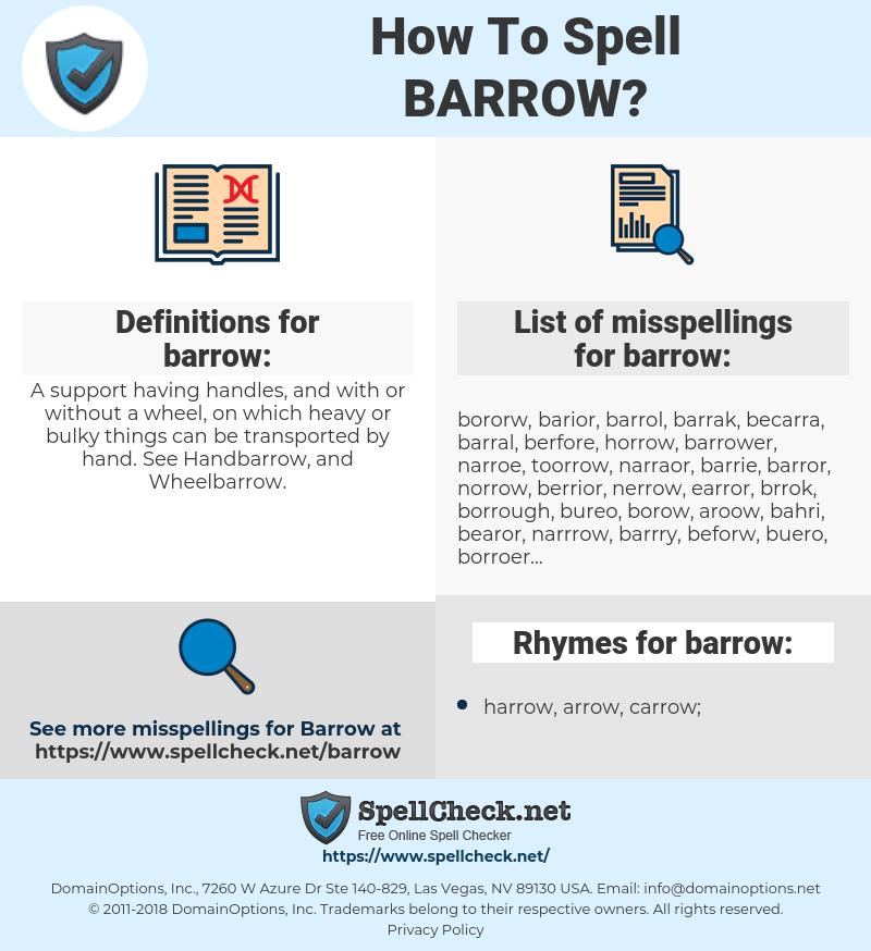 barrow, spellcheck barrow, how to spell barrow, how do you spell barrow, correct spelling for barrow