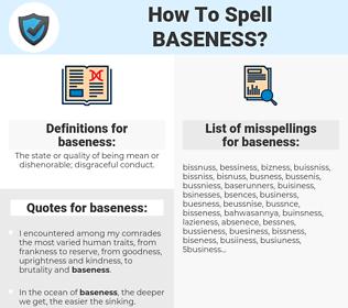 baseness, spellcheck baseness, how to spell baseness, how do you spell baseness, correct spelling for baseness