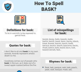 bask, spellcheck bask, how to spell bask, how do you spell bask, correct spelling for bask