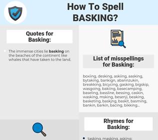 Basking, spellcheck Basking, how to spell Basking, how do you spell Basking, correct spelling for Basking