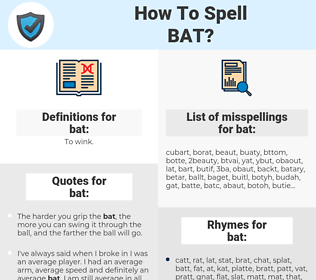 bat, spellcheck bat, how to spell bat, how do you spell bat, correct spelling for bat