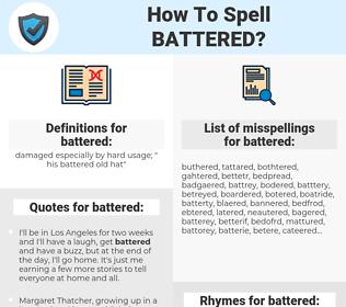 battered, spellcheck battered, how to spell battered, how do you spell battered, correct spelling for battered