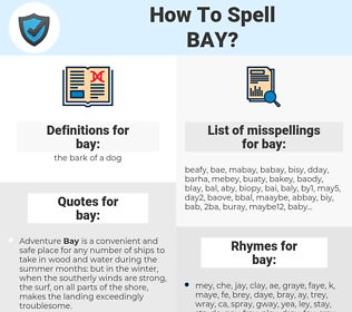 bay, spellcheck bay, how to spell bay, how do you spell bay, correct spelling for bay