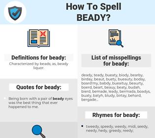 beady, spellcheck beady, how to spell beady, how do you spell beady, correct spelling for beady