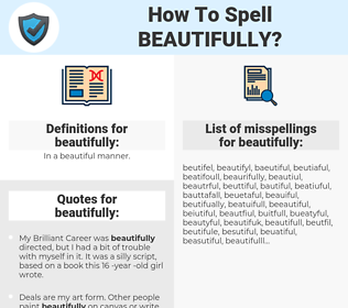 beautifully, spellcheck beautifully, how to spell beautifully, how do you spell beautifully, correct spelling for beautifully