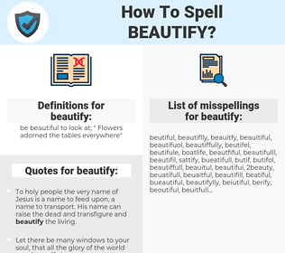 beautify, spellcheck beautify, how to spell beautify, how do you spell beautify, correct spelling for beautify
