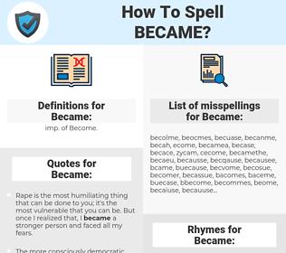Became, spellcheck Became, how to spell Became, how do you spell Became, correct spelling for Became
