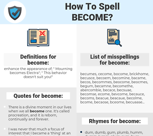 become, spellcheck become, how to spell become, how do you spell become, correct spelling for become