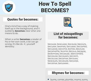 becomes, spellcheck becomes, how to spell becomes, how do you spell becomes, correct spelling for becomes