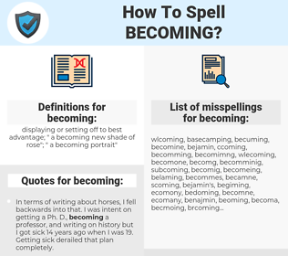 becoming, spellcheck becoming, how to spell becoming, how do you spell becoming, correct spelling for becoming