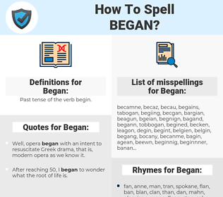 Began, spellcheck Began, how to spell Began, how do you spell Began, correct spelling for Began