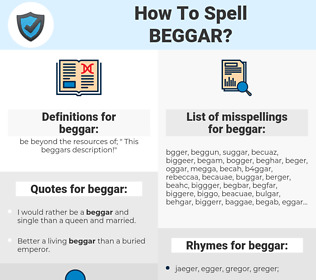 beggar, spellcheck beggar, how to spell beggar, how do you spell beggar, correct spelling for beggar