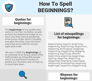 beginnings, spellcheck beginnings, how to spell beginnings, how do you spell beginnings, correct spelling for beginnings