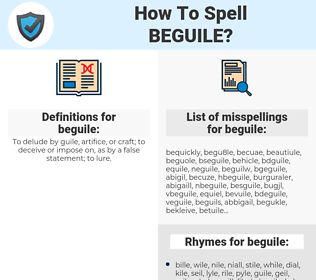 beguile, spellcheck beguile, how to spell beguile, how do you spell beguile, correct spelling for beguile