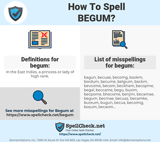 begum, spellcheck begum, how to spell begum, how do you spell begum, correct spelling for begum
