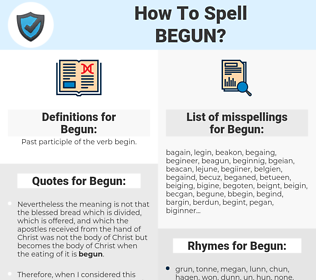 Begun, spellcheck Begun, how to spell Begun, how do you spell Begun, correct spelling for Begun