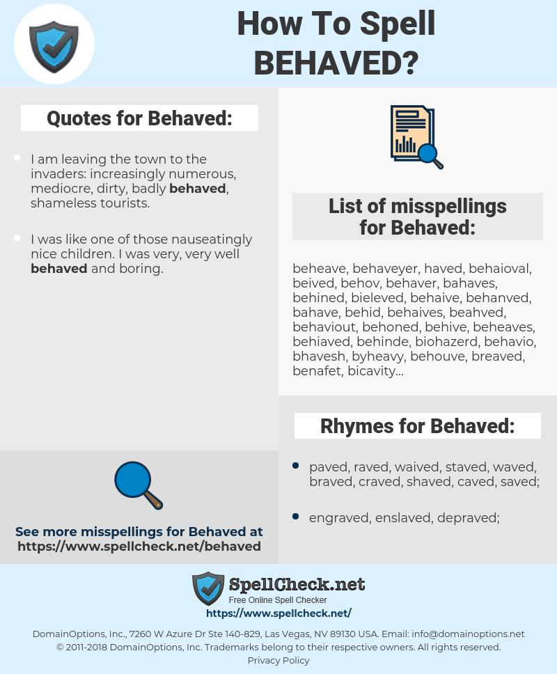Behaved, spellcheck Behaved, how to spell Behaved, how do you spell Behaved, correct spelling for Behaved