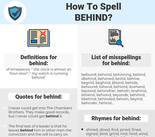 behind, spellcheck behind, how to spell behind, how do you spell behind, correct spelling for behind