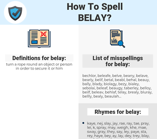belay, spellcheck belay, how to spell belay, how do you spell belay, correct spelling for belay