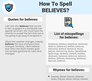 believes, spellcheck believes, how to spell believes, how do you spell believes, correct spelling for believes