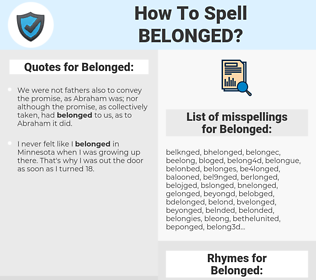 Belonged, spellcheck Belonged, how to spell Belonged, how do you spell Belonged, correct spelling for Belonged
