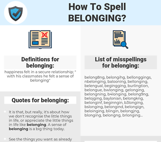 belonging, spellcheck belonging, how to spell belonging, how do you spell belonging, correct spelling for belonging