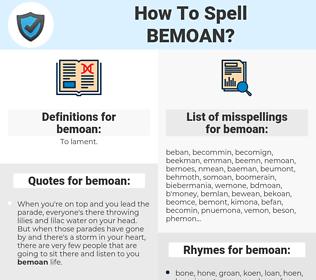 bemoan, spellcheck bemoan, how to spell bemoan, how do you spell bemoan, correct spelling for bemoan