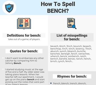 bench, spellcheck bench, how to spell bench, how do you spell bench, correct spelling for bench
