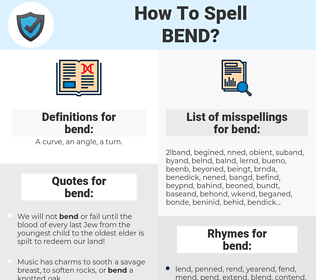 bend, spellcheck bend, how to spell bend, how do you spell bend, correct spelling for bend