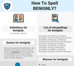 benignly, spellcheck benignly, how to spell benignly, how do you spell benignly, correct spelling for benignly