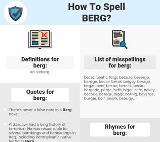 berg, spellcheck berg, how to spell berg, how do you spell berg, correct spelling for berg