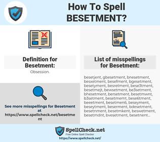 Besetment, spellcheck Besetment, how to spell Besetment, how do you spell Besetment, correct spelling for Besetment