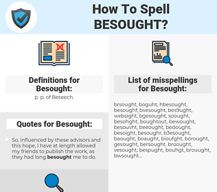 Besought, spellcheck Besought, how to spell Besought, how do you spell Besought, correct spelling for Besought