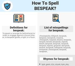 bespeak, spellcheck bespeak, how to spell bespeak, how do you spell bespeak, correct spelling for bespeak