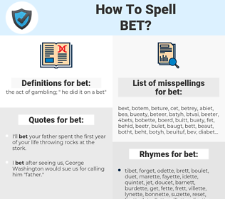 bet, spellcheck bet, how to spell bet, how do you spell bet, correct spelling for bet