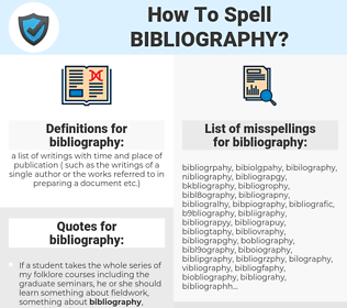 bibliography, spellcheck bibliography, how to spell bibliography, how do you spell bibliography, correct spelling for bibliography