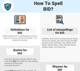 bid, spellcheck bid, how to spell bid, how do you spell bid, correct spelling for bid